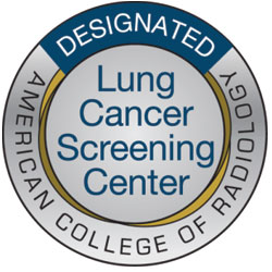 Designated Lung Cancer Screening Center by the American College of Radiology
